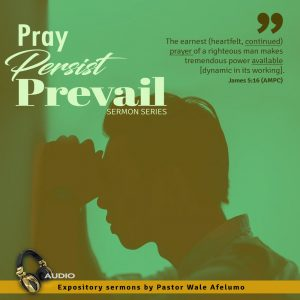 pray persist prevail