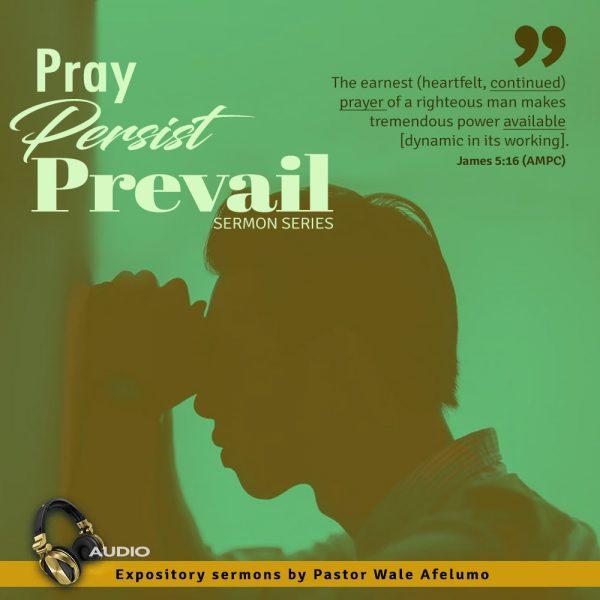 pray persist prevail